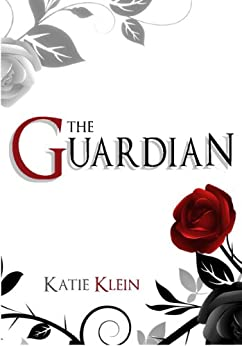 The Guardian (The Guardians Book 1) by [Klein, Katie]