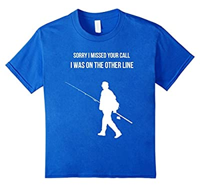Funny Fishing T Shirt | Sorry I Missed Your Call