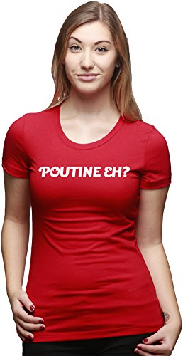 Crazy Dog TShirts - Womens Poutine Eh Funny Maple Leaf Canadian Pride T shirt for Ladies - Camiseta Para Mujer