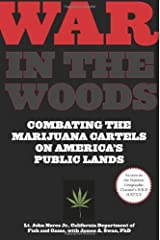 War in the Woods: Combating the Marijuana Cartels on America's Public Lands Kindle Edition