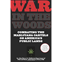 War in the Woods: Combating the Marijuana Cartels on America's Public Lands