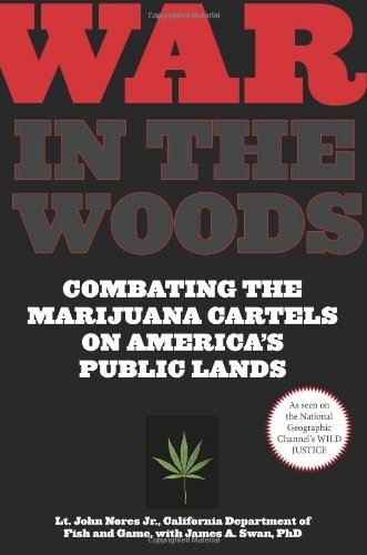 War in the Woods: Combating the Marijuana Cartels on America's Public - War Wood