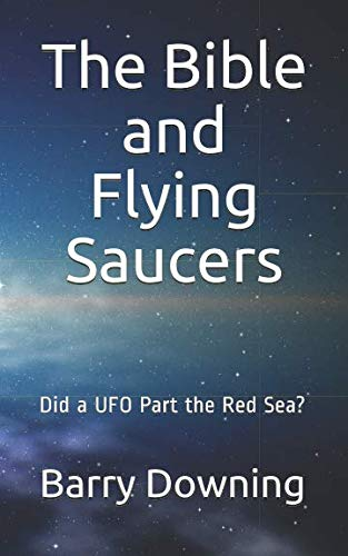 The Bible And Flying Saucers: Did a UFO Part the Red Sea?