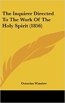 The Inquirer Directed To The Work Of The Holy Spirit (1856)