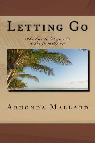 Read Online Letting Go: She has to let go , in order to move on pdf