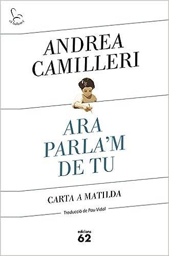 Háblame de ti. Carta a la Matilda de Andrea Camilleri