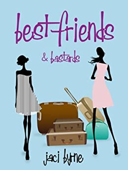 Best Friends and Bastards by [Byrne, Jaci]