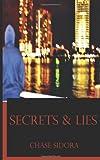Secrets and Lies, Chase Sidora, 1497341086