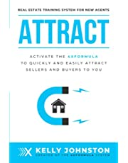Attract: Activate the 4X Formula to Quickly and Easily Attract Sellers and Buyers to You