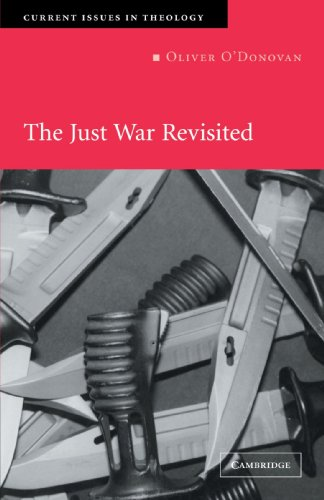 The Just War Revisited (Current Issues in Theology)