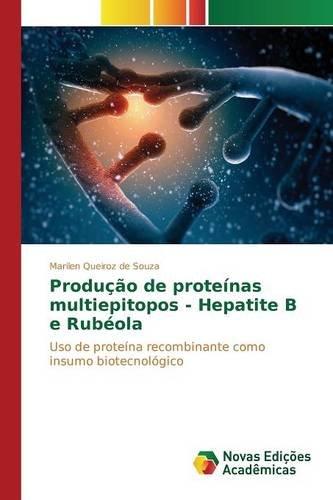 Produção de proteínas multiepitopos - Hepatite B e Rubéola ...