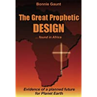 The Great Prophetic Design: Found in Africa