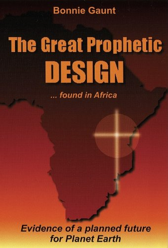 The Great Prophetic Design: Found in Africa (Bible Code Series)