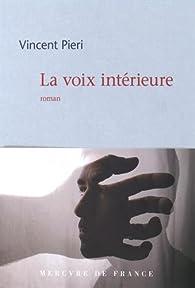 La voix intérieure par Vincent Pieri