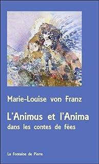 L'animus et l'anima dans les contes de fées, Franz, Marie-Louise von