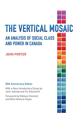 The Vertical Mosaic: An Analysis of Social Class and Power in Canada, 50th Anniversary Edition