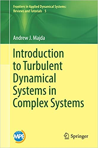 Introduction to Turbulent Dynamical Systems in Complex Systems PDF Download