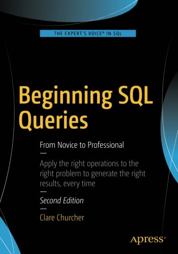 Beginning SQL Queries: From Novice to Professional, by Clare Churcher