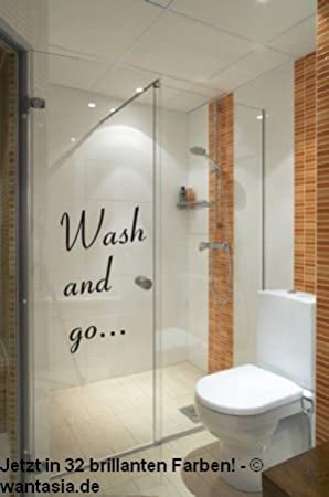Wandtattoo Badezimmer, Dusche, Bad ~ Text: Wash and go..., Sprüche ~  620028-58x36 cm, Wandaufkleber Wandtatoos Sticker Aufkleber für die Wand,  ...