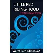 Little Red Riding Hood:  French Immersion