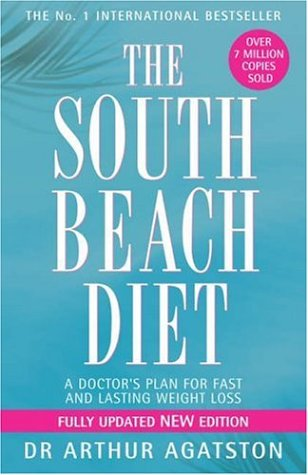 The South Beach Diet: A Doctor's Plan for Fast and Lasti...