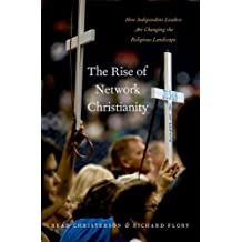 The Rise of Network Christianity: How Independent Leaders Are Changing the Religious Landscape