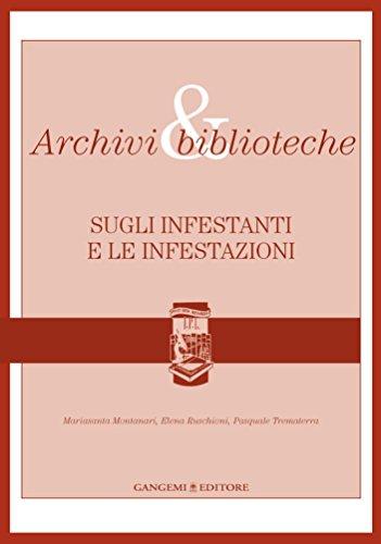 Archivi & biblioteche: Sugli infestanti e le infestazioni  por Pasquale Trematerra,Elena Ruschioni,Mariasanta Montanari