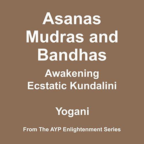 [E.B.O.O.K] Asanas, Mudras and Bandhas: Awakening Ecstatic Kundalini<br />[D.O.C]