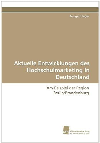 Book Aktuelle Entwicklungen des Hochschulmarketing in Deutschland: Am Beispiel der Region Berlin/Brandenburg