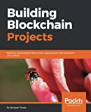 img - for Building Blockchain Projects: Building decentralized Blockchain applications with Ethereum and Solidity book / textbook / text book