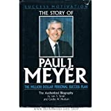 The Story of Paul J. Meyer, Gladys W. Hudson and Lois S. Strain, 0811907201