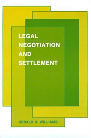 Legal Negotiation & Settlement (American Casebooks)