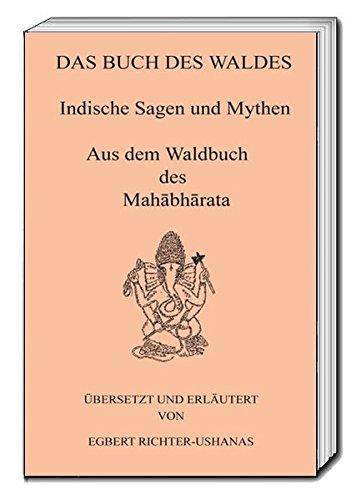 DAS BUCH DES WALDES  Indische Sagen Und Mythen Aus Dem Waldbuch Des Mahabharata