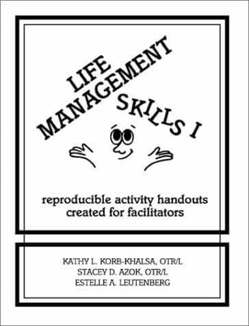 Life Management Skills I: Reproducible Activity Handouts Created for Facilitators