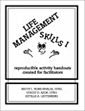 Life Management Skills I : Reproducible Activity Handouts Created for Facilitators, Korb-Khalsa, Kathy L. and Azok, Stacey D., 096220224X