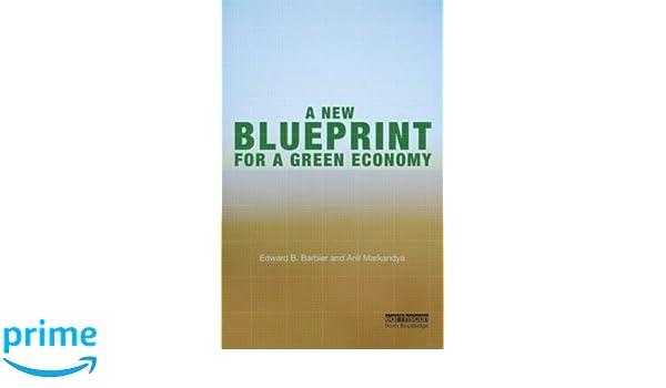 A new blueprint for a green economy edward b barbier anil a new blueprint for a green economy edward b barbier anil markandya 9781849713535 amazon books malvernweather Choice Image