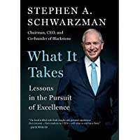 What It Takes: Lessons in the Pursuit of Excellence