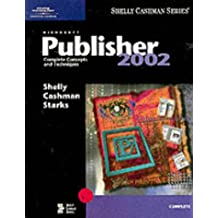 Microsoft Publisher 2002: Complete Concepts and Techniques