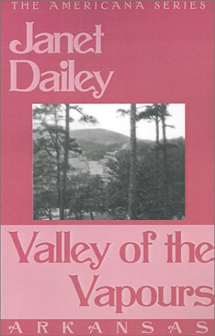 Valley of the Vapours: Arkansas (Janet Dailey Americana)