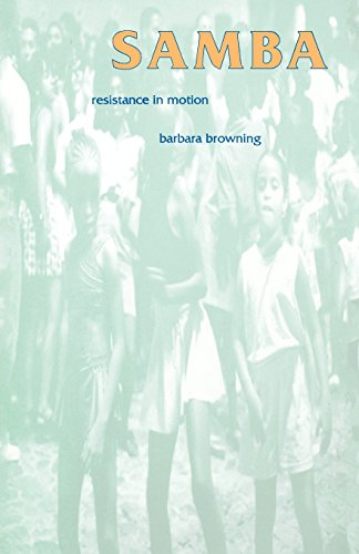 Samba: Resistance in Motion (Arts and Politics of the Everyday)