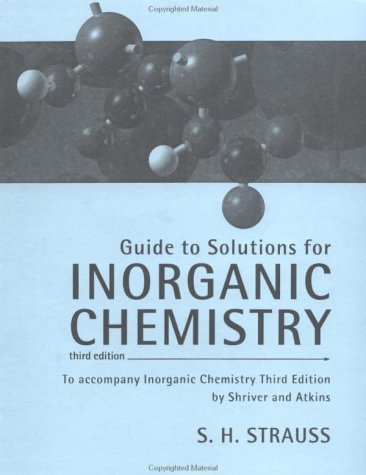 Guide to Solutions for Inorganic Chemistry To accompany Inorganic Chemistry by Shriver and Atkins, 3rd Edition