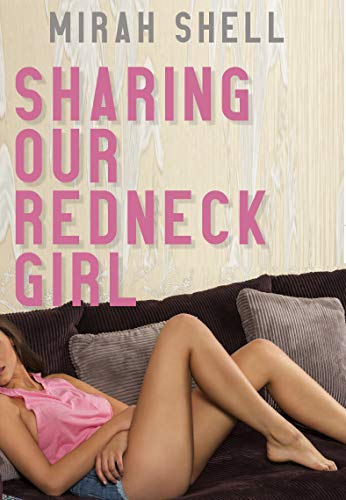 Sharing Our Redneck Girl