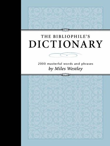 Bibliophile's Dictionary: 2054 Masterful Words and Phrases pdf epub