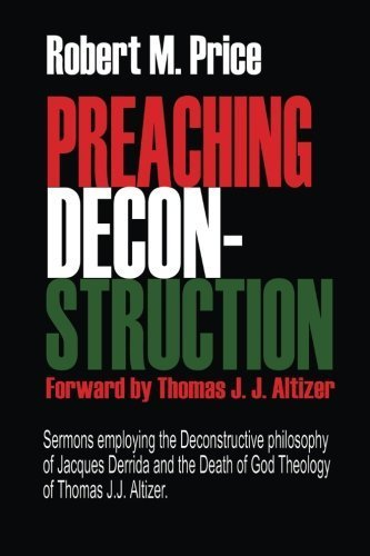 Preaching Deconstruction by Robert M. Price (2014-02-18)