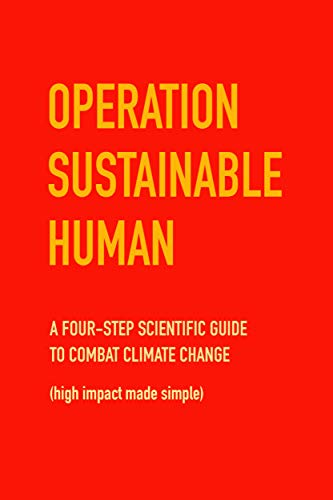Operation Sustainable Human: A four-step scientific guide to combat climate change (high impact made simple) by [Macdonald, Chris]