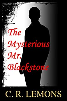 The Mysterious Mr. Blackstone by [Lemons, C. R.]