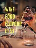 Wine Food Flavour E1 S1