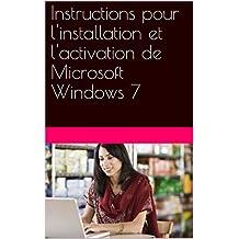 Instructions pour l'installation et l'activation de Microsoft Windows 7 (French Edition)