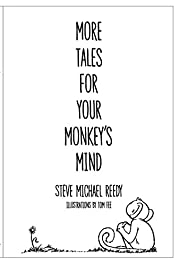 More Tales For Your Monkey's Mind: Fables and Modern Fairy Tales for Children (Monkey Mind Tales Book 2)