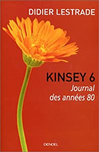 Kinsey 6 : Journal des années 80 par Didier Lestrade